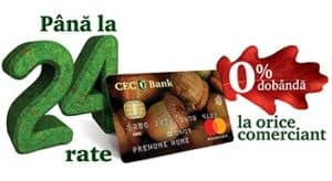 Pana la 24 rate la orice comeciant, 0% dobanda, Mastercard de la CEC Bank